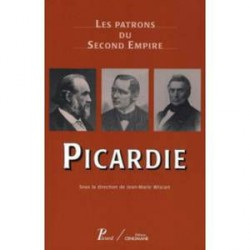 Les patrons du Second Empire: Picardie