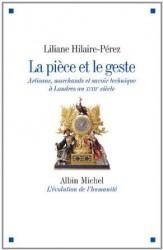Liliane Hilaire-Pérez, La pièce et le geste. Artisans, marchands et savoir technique à Londres au XVIIIe siècle