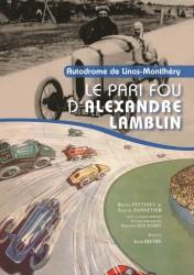 Autodrome de Linas – Montlhéry : Le pari fou d'Alexandre Lamblin
